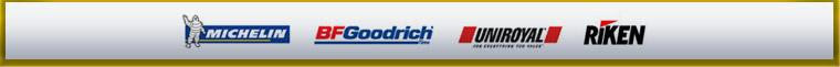 We carry products by Michelin®, BFGoodrich®, Uniroyal®, and Riken.