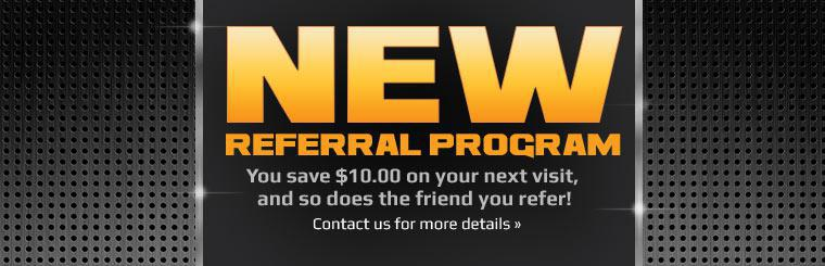 With our new Referral Program, you save $10.00 on your next visit, and so does the friend you refer! Click here to contact us.
