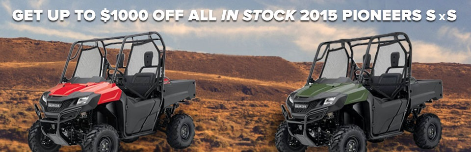 Get up to $1000 off on 2015 Honda Pioneer