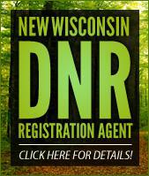 New Wisconsin DNR Registration Agent. Click here for details!