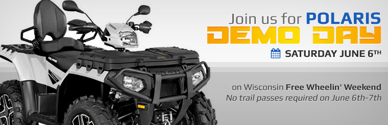 Join us for Polaris Demo Day, Saturday June 6th, on Wisconsin Free Wheelin' Weekend! No trail passes required on June 6th-7th. Click here to contact us.