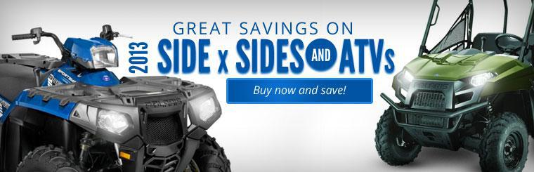 Great Savings on 2013 Side x Sides and ATVs: Click here to view the models.