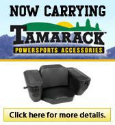 We now carry Tamarack powersports and accessories.