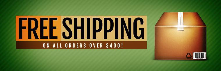 Get free shipping on all orders over $400! Contact us for details.