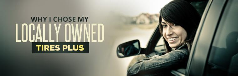 Click here to find out why I chose my locally owned Tires Plus.