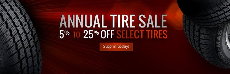 Annual Tire Sale: Get 5% to 25% off select tires! Stop in today!