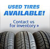 Used Tires Available! Contact us for inventory.