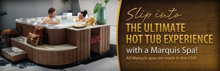 Slip into the ultimate hot tub experience with a Marquis Spa! Click here for more information.