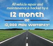 All vehicle repair and maintenance is backed by a 12 month or 12,000 mile warranty!