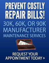 Prevent Costly Repair Bills. 30k, 60k, or 90k manufacturer maintenance services. Request your appointment today.