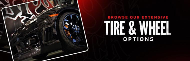 Browse our extensive tire and wheel options.