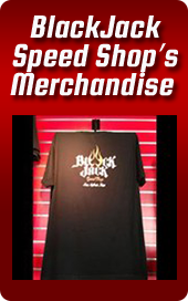 BlackJack Speed Shop's Merchandise