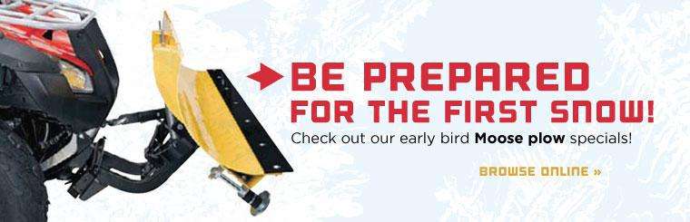 Be prepared for the first snow! Check out our early bird Moose plow specials!