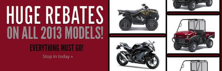 Get huge rebates on all 2013 models, everything must go! Click here to view our inventory.