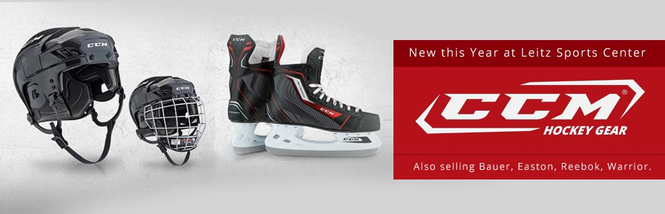 New this Year at Leitz Sports Center: CCM Hockey Gear! Click here for details.