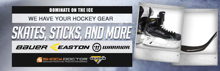 Dominate on the ice. We have your hockey gear! Skates, sticks, and more.