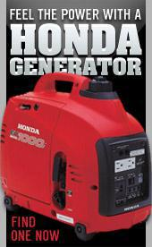 Feel the power with a HONDA GENERATOR. Find one now