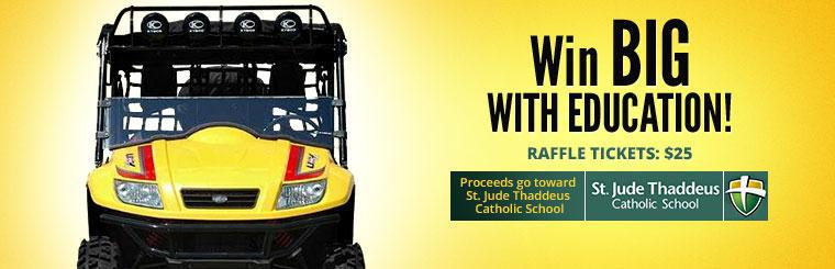 Win big with education! Raffle tickets for the 2013 KYMCO UXV 500i SP are just $25 and the proceeds go toward St. Jude Thaddeus Catholic School! Click here for details.