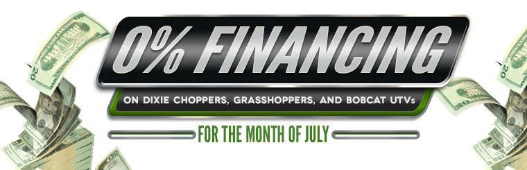 Get 0% financing on Dixie Choppers, Grasshoppers, and Bobcat UTVs for the month of July!