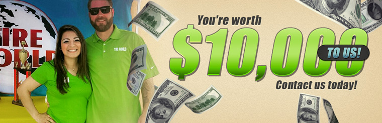 You're worth $10,000 to us. Contact us today!