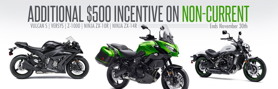 Get an additional $500 incentive on non-current Kawasaki models!