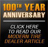 100th year Anniversary. Click here to read our Modern Tire Dealer Article.