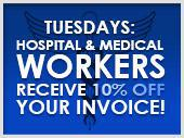 Tuesdays: Hospital & Medical Workers Receive 10% Off Your Invoice!