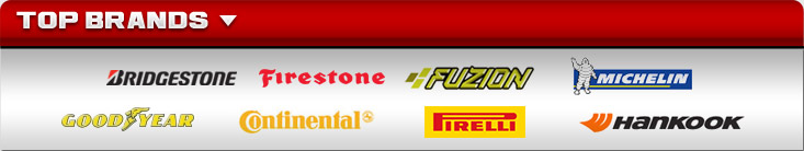 We proudly feature products from Bridgestone, Firestone, Fuzion, Michelin, Goodyear, Continental, Pirelli, and Hankook.