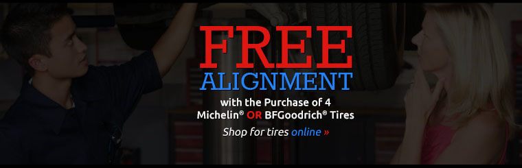 Get a free alignment with the purchase of 4 Michelin® or BFGoodrich® tires! Click here to shop for tires online.