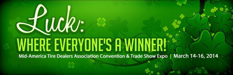 Join us for the Mid-America Tire Dealers Association Convention & Trade Show Expo March 14-16, 2014! Click here for details.