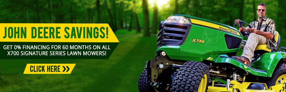 John Deere Savings: Get 0% financing for 60 months on all X700 Signature Series lawn mowers!