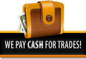 We pay cash for trades!