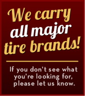 We carry all major tire brands!