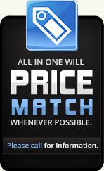 All in One will price match whenever possible. Please call for information.