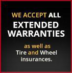 We accept all extended warranties as well as Tire and Wheel insurances.