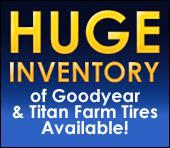 HUGE Inventory of Goodyear & Titan Farm Tires Available!
