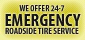 We offer emergency roadside tire service 24-7.