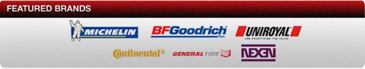 We proudly feature products from Michelin®, BFGoodrich®, Uniroyal®, Continental, General, and Nexen.