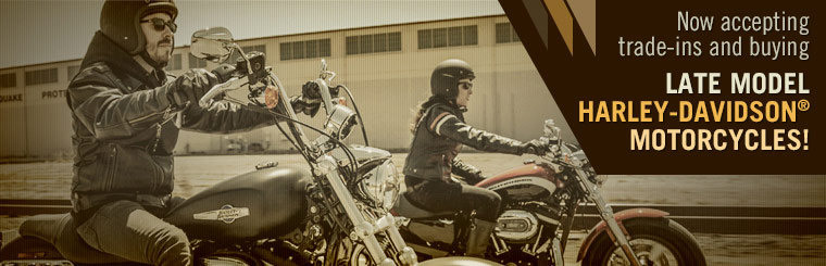 Now accepting trade-ins and buying late model Harley-Davidson® motorcycles! Click here to contact us.