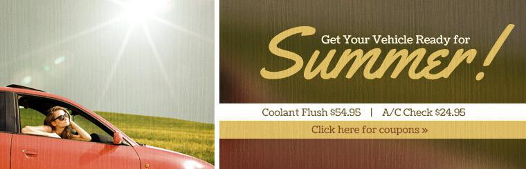 Get your vehicle ready for summer with A/C check and coolant flush services. Click here to print the coupons.