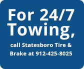 For 24/7 Towing, call Statesboro Tire & Brake at 912-425-8025