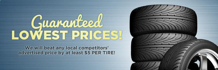 We will beat any local competitors' advertised price by at least $5 per tire!