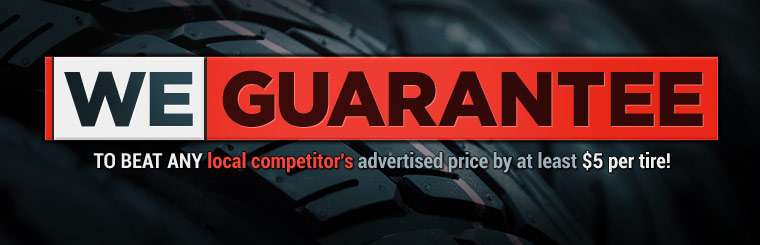 We guarantee to beat any local competitor's advertised price by at least $5 per tire! Stop in today!