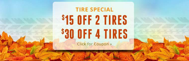 Tire Special: Get $15 off 2 tires or $30 off 4 tires!