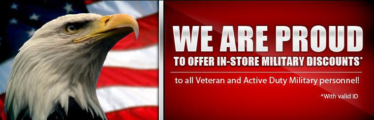 We are proud to offer in-store Military discounts to all Veteran and Active Duty Military personnel! Click here to contact us for more details.