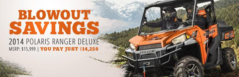 Blowout Savings on the 2014 Polaris Ranger Deluxe: You pay just $14,250!