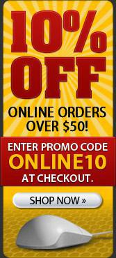 10% off online orders over $50! Enter promo code online10 at checkout. Shop now »