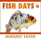 FISH DAYS AUGUST 16TH