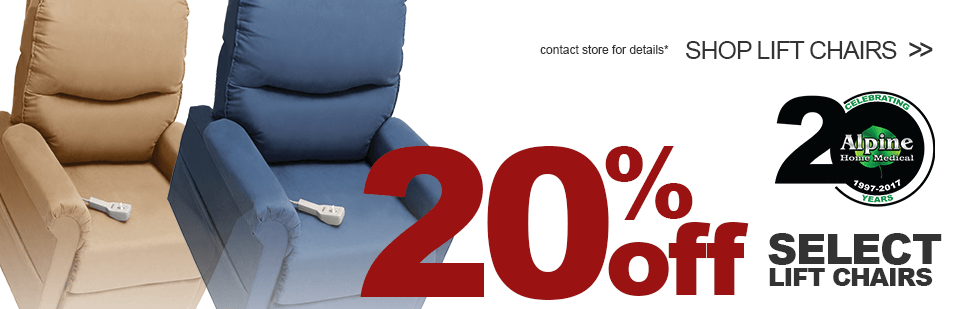 Get 20% Off Select Lift Chairs for Alpine's 20th Anniversary! Contact store for details*