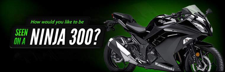 How would you like to be seen on a Ninja 300?